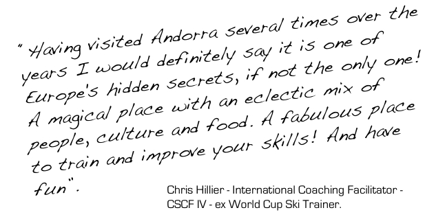 """Having visited Andorra several times over the years I would definitely say it is one of Europe's hidden secrets, if not the only one! A magical place with an eclectic mix of people, culture and food. A fabulous place to train and improve your skills! And have fun""."